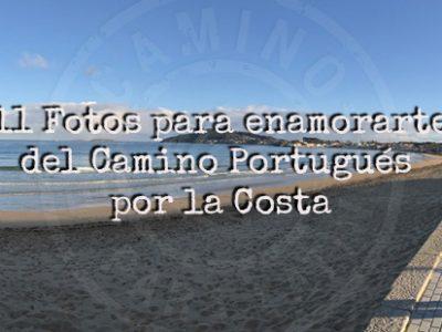 11 Fotos para enamorarte del Camino Portugués por la Costa