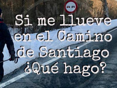Si me llueve en el Camino de Santiago ¿Qué hago?