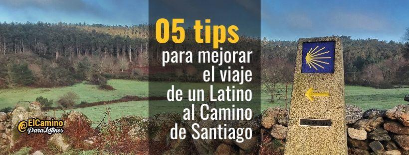 🥇 05 tips para mejorar el viaje de un Latino al  Camino de Santiago