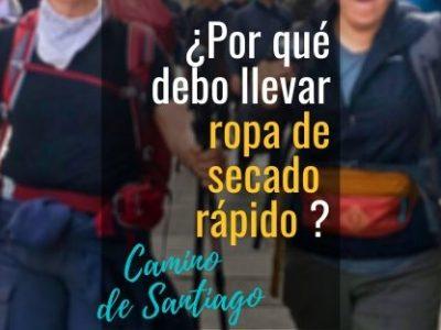 ¿Por qué debo llevar ropa de secado rápido para el Camino de Santiago?